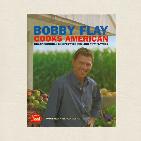 Bobby Flay Cooks American Cookbook