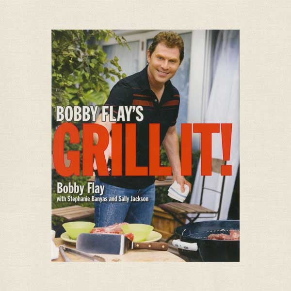 Bobby Flay's Grill It Cookbook