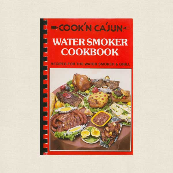 Cook'n Cajun Watersmoker Cookbook