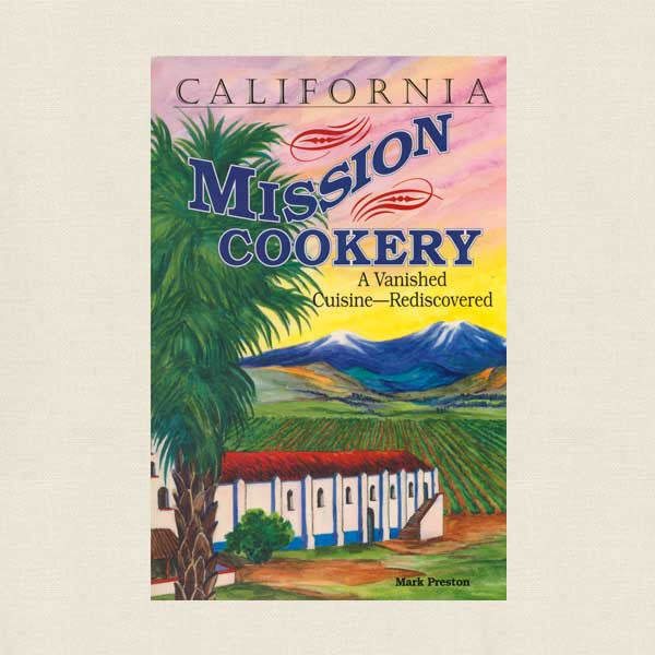 California Mission Cookery Cookbook