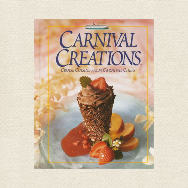 carnival creations cookbook cuisine from carnival cruises
