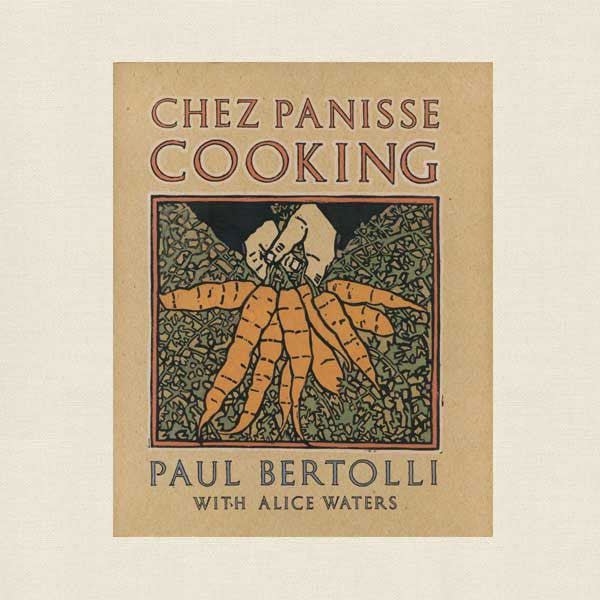 Chez Panisse Cooking Cookbook