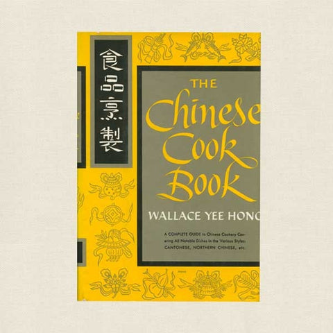 The Chinese Cookbook by Wallace Yee Hong