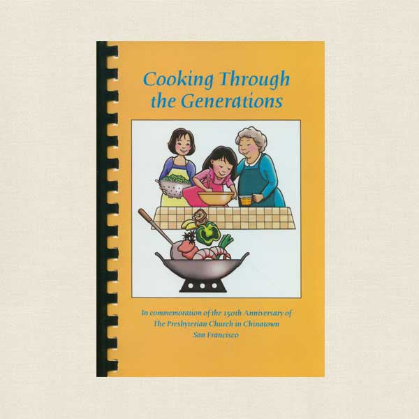 Presbyterian Church Chinatown San Francisco - Cooking Through Generations Cookbook