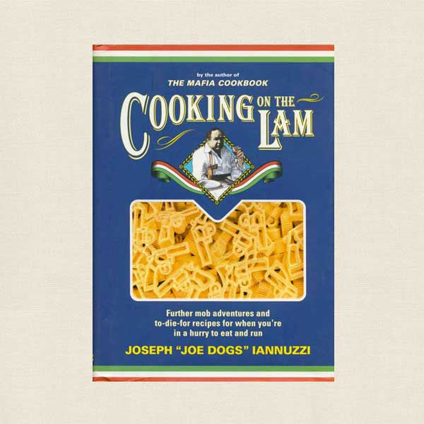 Cooking On the Lam Cookbook - Joe Dogs Iannuzzi