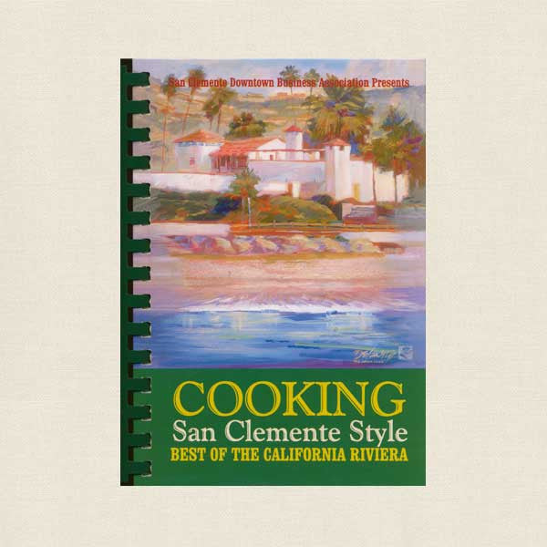 Cooking San Clemente Style Cookbook - Best of the California Riviera