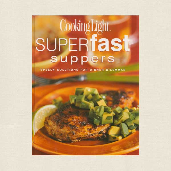 Superfast Suppers Cookbook - Cooking Light