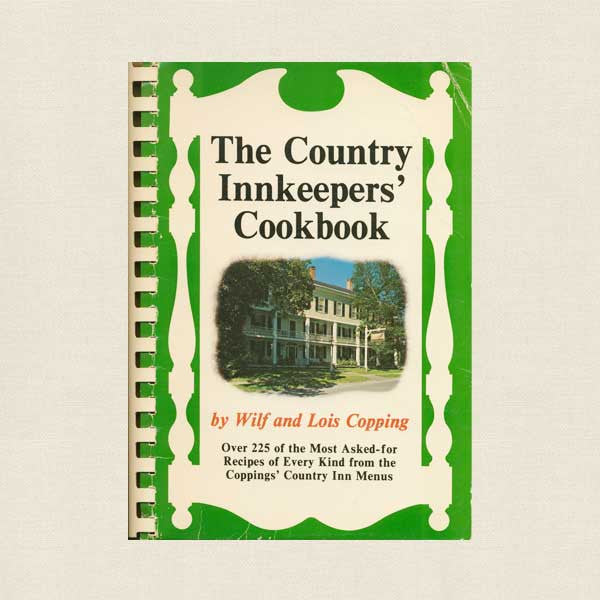 Coppings Country Innkeepers' Cookbook - Old Tavern Grafton Vermont