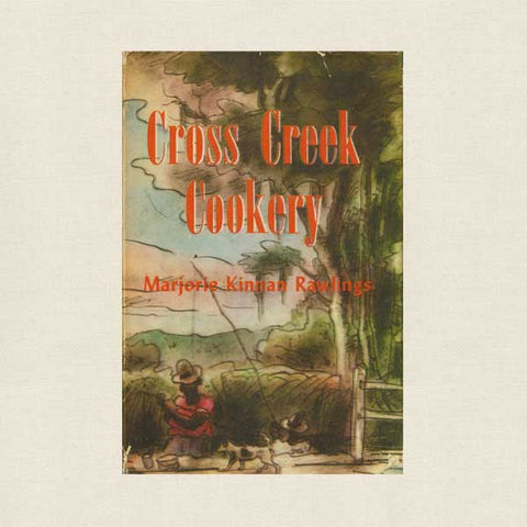 Cross Creek Cookery Vintage Cookbook - 1942