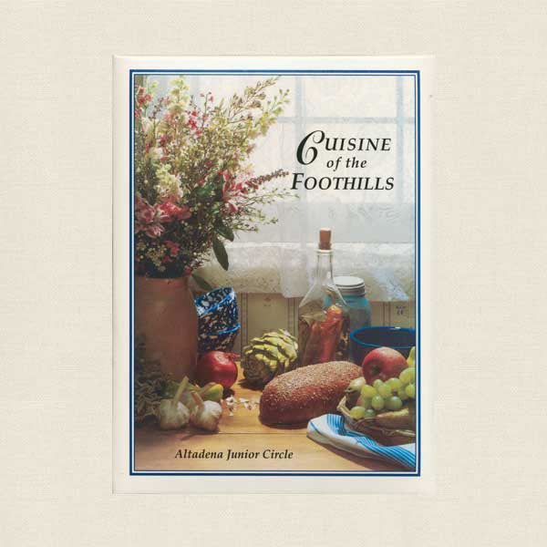 Cuisine of the Foothills Cookbook - Altadena Junior Circle San Gabriel