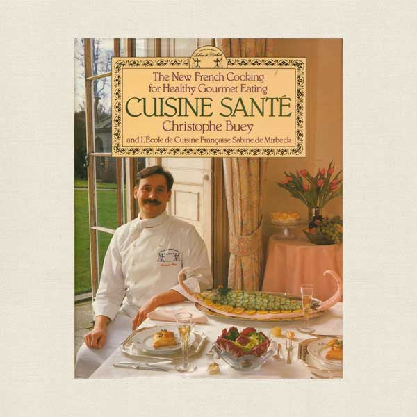 Cuisine Sante Cookbook - French Healthy Gourmet Cooking