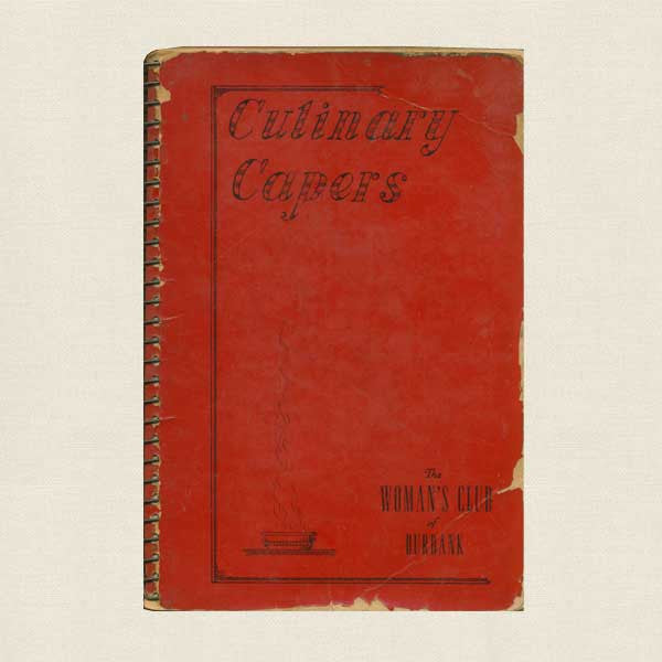 Culinary Capers - 1941 Women's Club of Burbank Vintage Cookbook