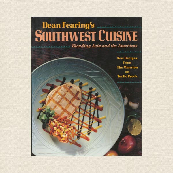 Dean Fearing's Southwest Cuisine Cookbook