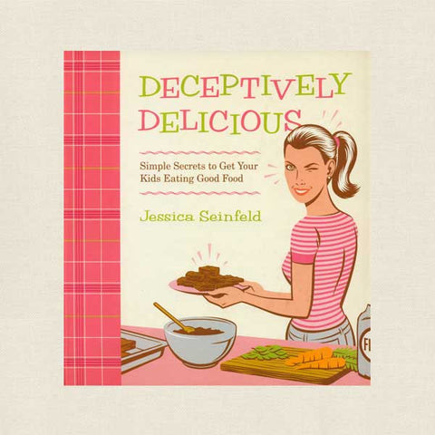 Deceptively Delicious Cookbook - Jessica Seinfeld