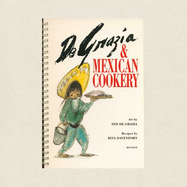 De Grazia and Mexican Cookery Cookbook - Revised