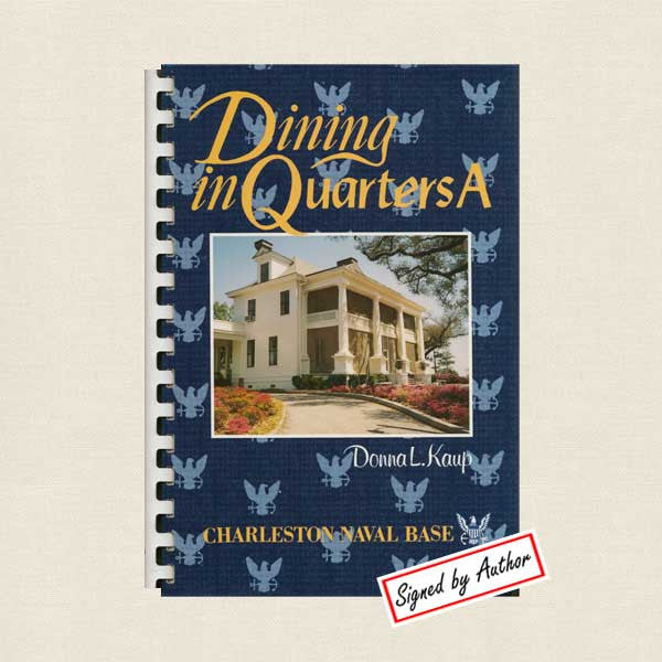Charleston Naval Base Dining in Quarters A Cookbook - Signed