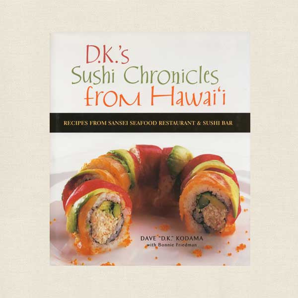 D.K.'s Sushi Chronicles from Hawaii Cookbook - Sansei Seafood Restaurant