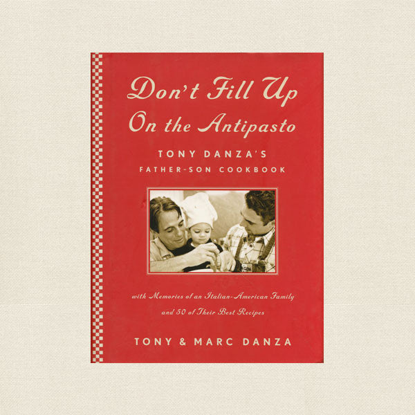 Don't Fill Up On the Antipasto Cookbook - Tony Danza