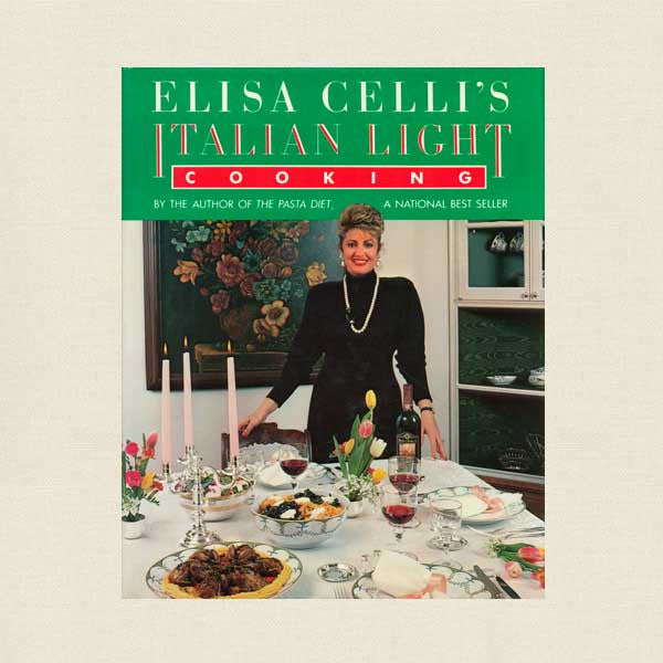 Elisa Celli's Italian Light Cooking Cookbook
