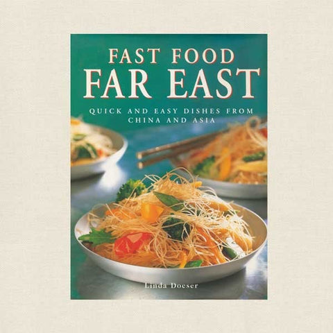 Fast Food Far East Cookbook
