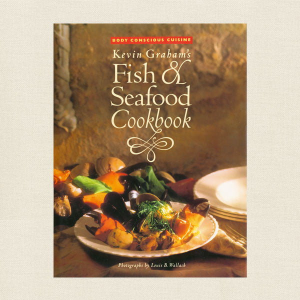 Kevin Graham's Fish and Seafood Cookbook