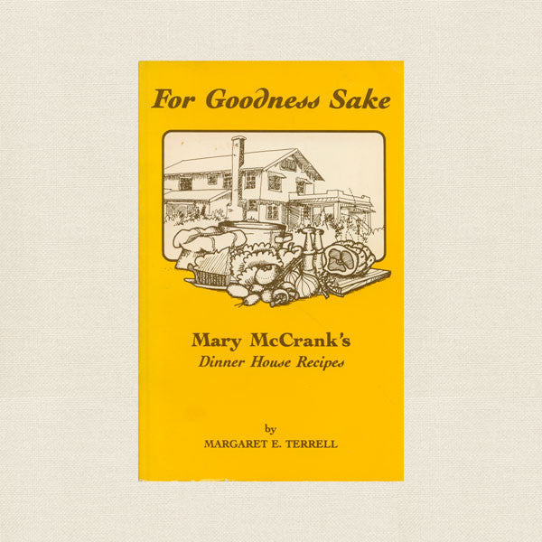 Mary McCrank's Dinner House Recipes Cookbook - Chehalis Washington
