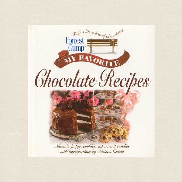 Forrest Gump My Favorite Chocolate Recipes Cookbook