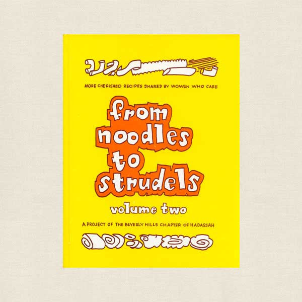 Beverly Hills Hadassah Cookbook - From Noodles to Strudels Volume 2