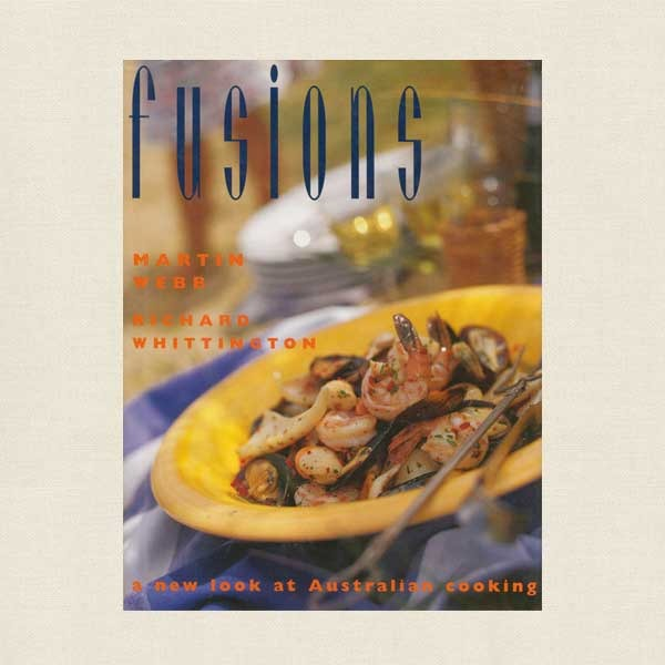 Fusions Cookbook - A New Look at Australian Cooking
