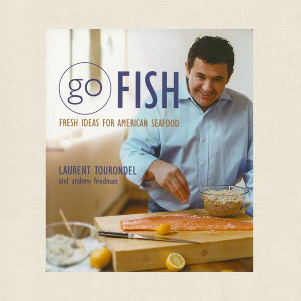 Go Fish Cookbook - Fresh Ideas for American Seafood