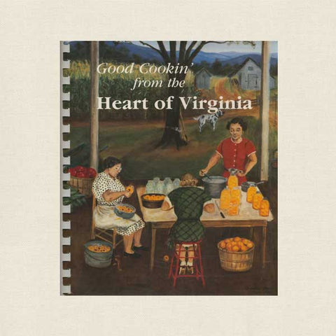 Junior League of Lynchburg Cookbook - Good Cookin' from the Heart of Virginia