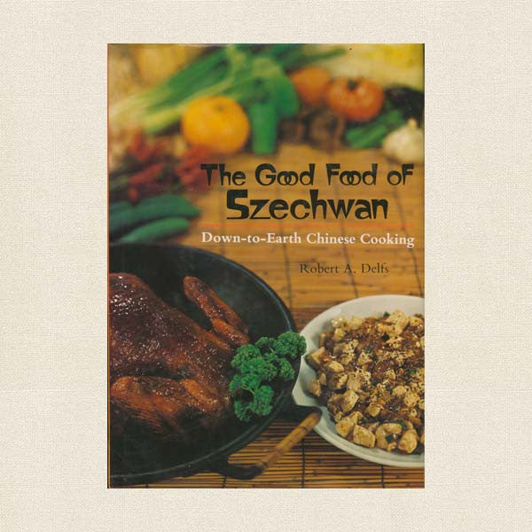 Good Food of Szechwan Cookbook