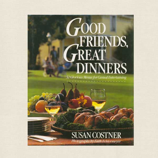 Good Friends and Great Dinners Cookbook