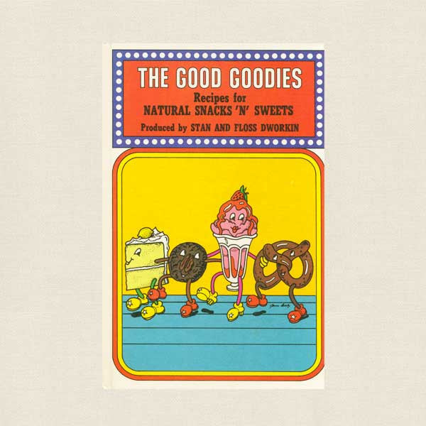 Good Goodies Cookbook - Natural Snacks and Sweets