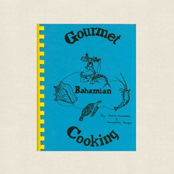 Gourmet Bahamian Cooking Cookbook
