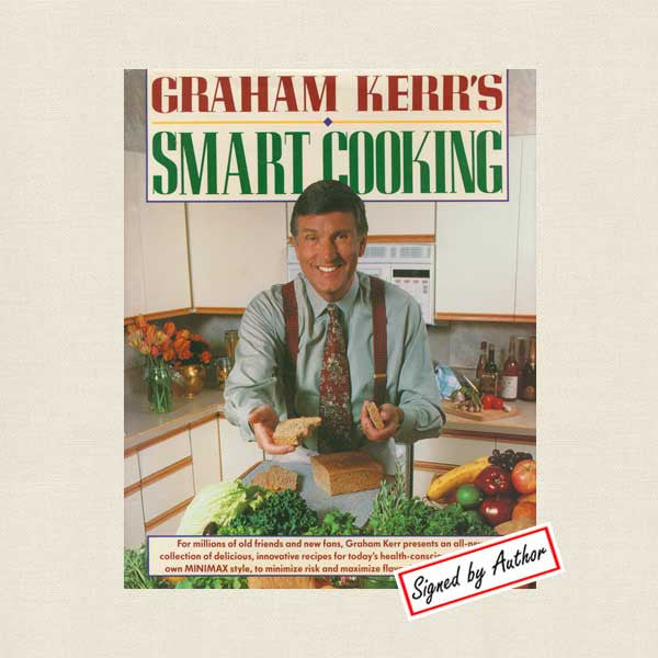 Graham Kerr's Smart Cooking Cookbook - SIGNED