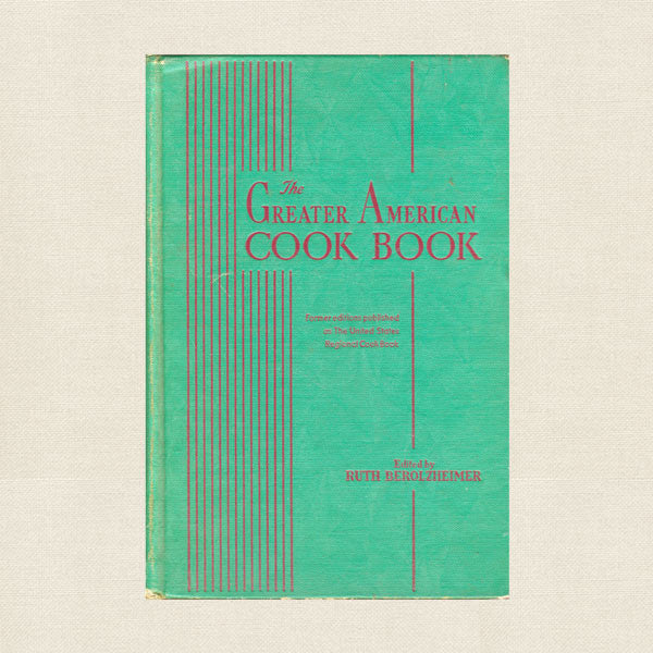 Greater American Cook Book - Vintage 1940 Ruth Berolzheimer