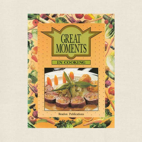 Great Moments in Cooking Cookbook