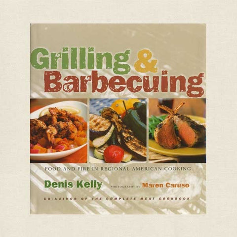 Grilling & Barbecuing - Food and Fire in Regional American Cooking Cookbook