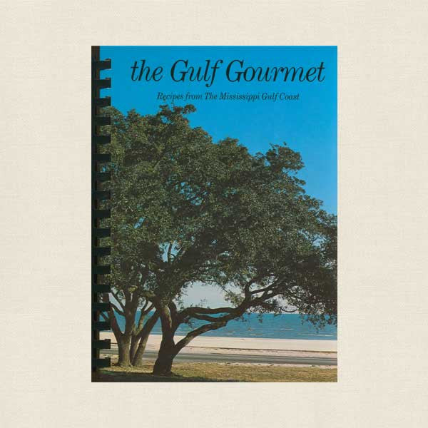 The Gulf Gourmet Cookbook - Mississippi