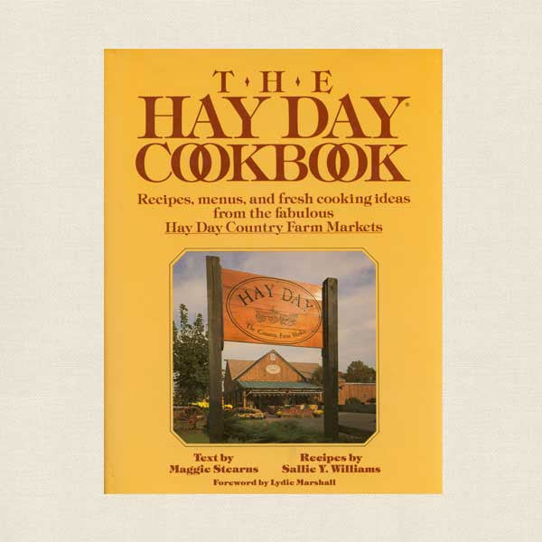 The Hay Day Cookbook - Country Farm Markets Markets