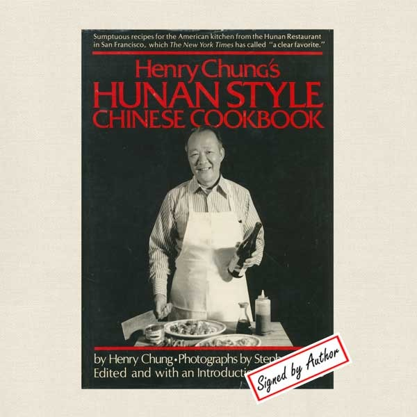 Henry Chung's Hunan Style Chinese Cookbook - SIGNED