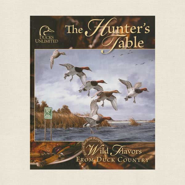 Ducks Unlimited - Hunter's Table Cookbook