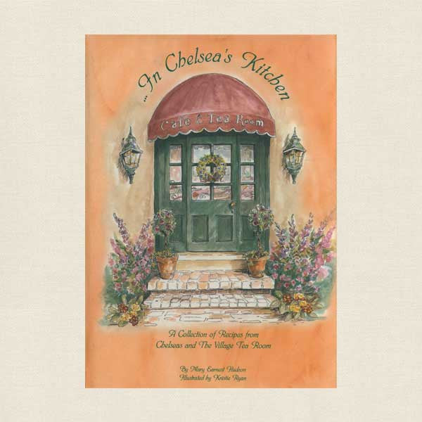 In Chelsea's Kitchen Cookbook - Chelsea's and The Village Tea Room Asheville NC