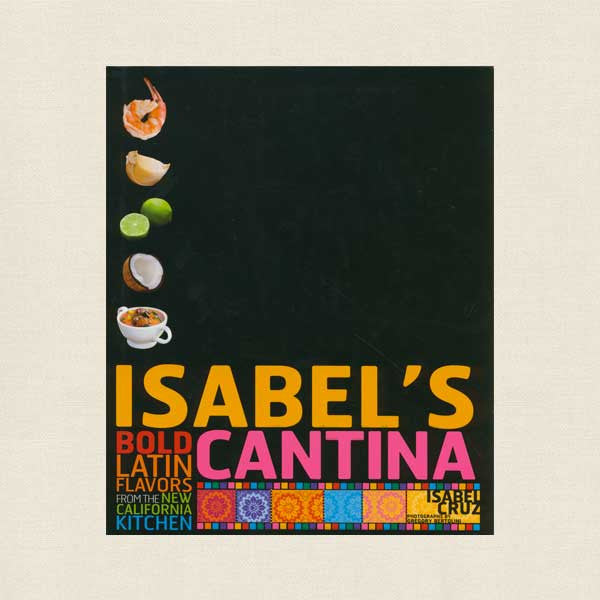 Isabel's Cantina Cookbook - San Diego Restaurant