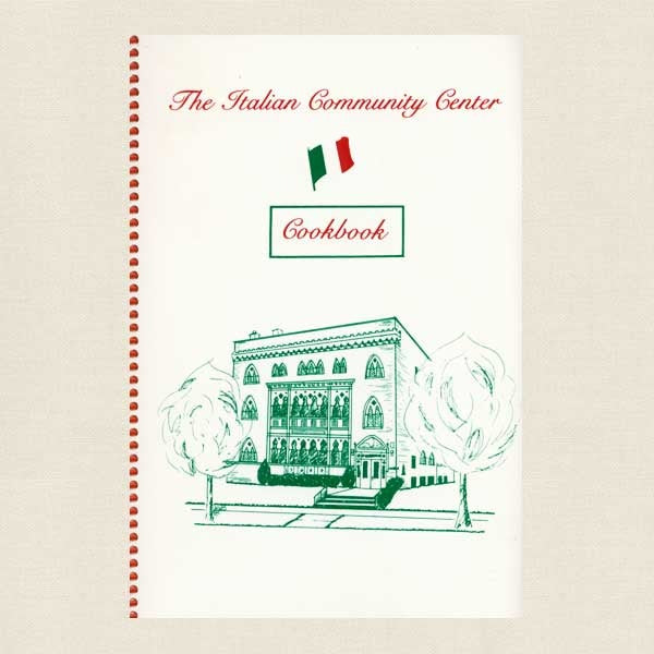 Italian Community Center Cookbook - Milwaukee Wisconsin
