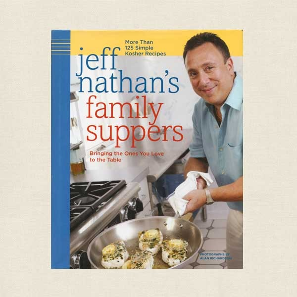 Jeff Nathan's Family Suppers - Jewish Cookbook
