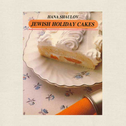 Jewish Holiday Cakes Cookbook