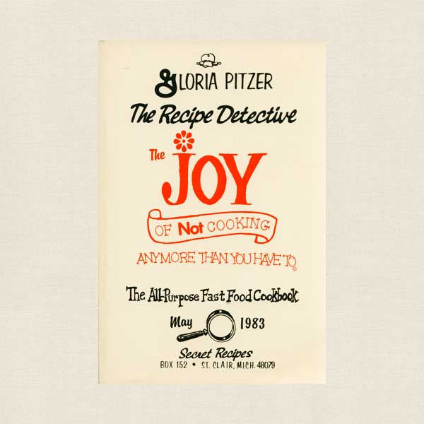 Joy of Not Cooking Cookbook - Gloria Pitzer the Recipe Detective