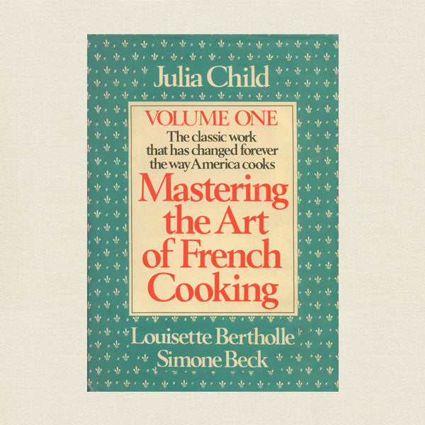 Julia Child Mastering the Art of French Cooking Cookbook - Volume One